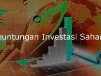 Berikut 3 Keuntungan Investasi Saham Yang Harus Anda Ketahui